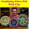 Michael Harbridge - Combing Glass Frit with Clay
